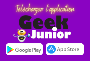 Téléchargez l'application Geek Junior
