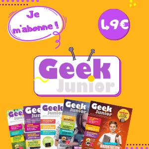 Geek Junior Magazine abonnez-vous !