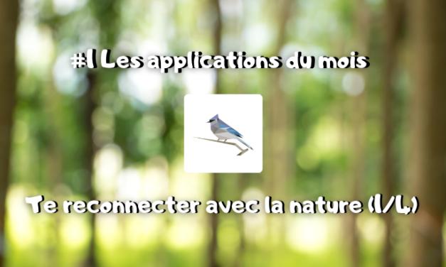Les applications du mois, te reconnecter avec la nature : BirdNet (1/4) #1