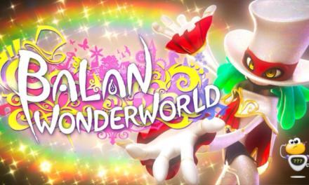 On a testé Balan Wonderworld : un univers coloré et poétique