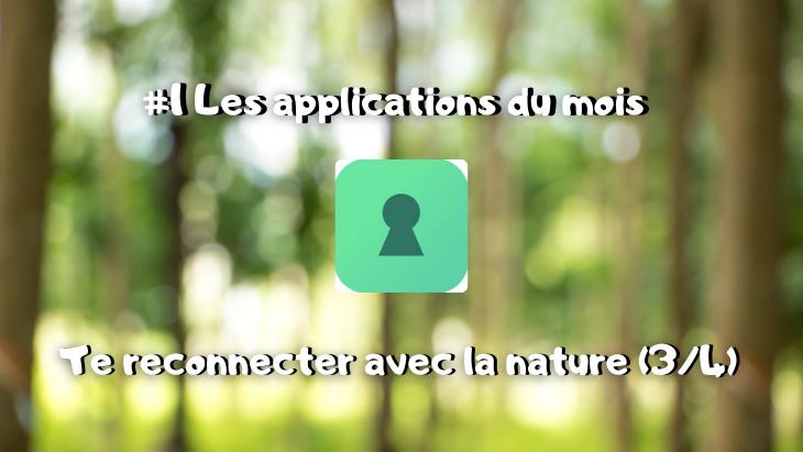Les applications du mois : te reconnecter avec la nature : Clés de forêt (3/4) #1