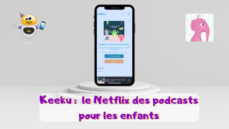 Keeku : le Netflix du podcast pour les enfants !