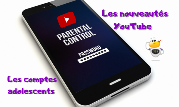 Comptes pour les ados : les nouveautés Youtube