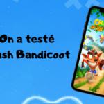 On a testé Crash Bandicoot : On the run !