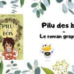 Pilu des bois, un roman graphique touchant