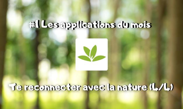 Les applications du mois : te reconnecter avec la nature : PlantNET (4/4) #1