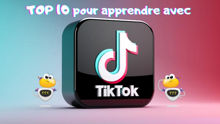 Apprendre avec Tiktok ? Le Top 10 des comptes à suivre