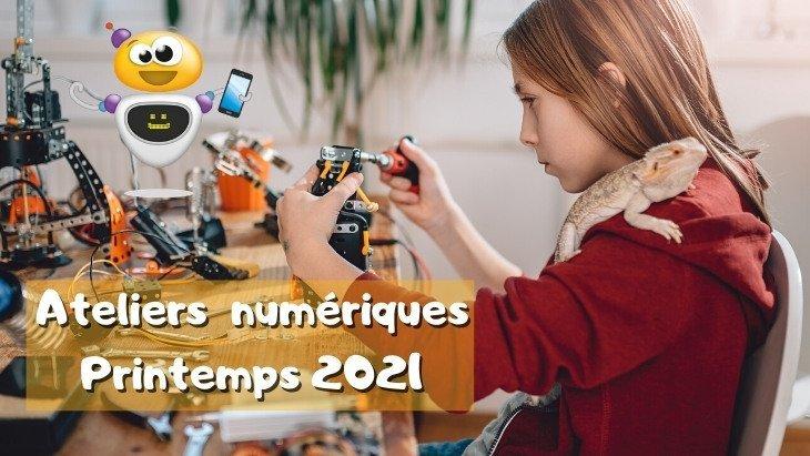 Vacances de printemps 2021 : quel atelier numérique en ligne choisir ?