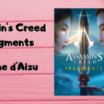 La nouvelle série de romans Assassin's Creed : Fragments (trois tomes)