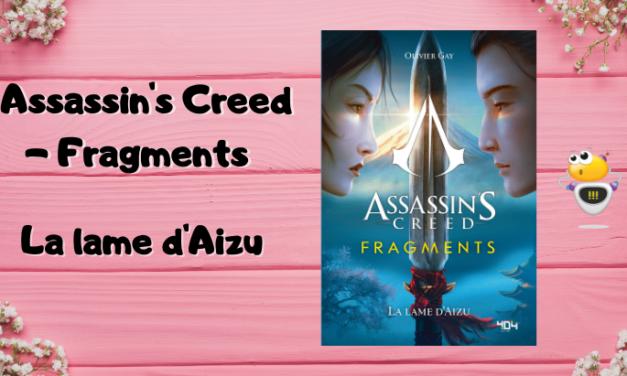 La nouvelle série de romans Assassin's Creed : Fragments (trois tomes)