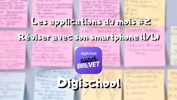 Les app du mois, réviser sur son smartphone : Digischool (1/4) #2
