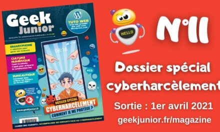 Sortie du n°11 du magazine Geek Junior avec un dossier spécial sur le cyberharcèlement