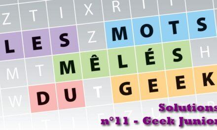 Les mots mêlés du geek #4 : solutions du magazine Geek Junior n°11