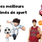 Notre Top des meilleurs animés de sport