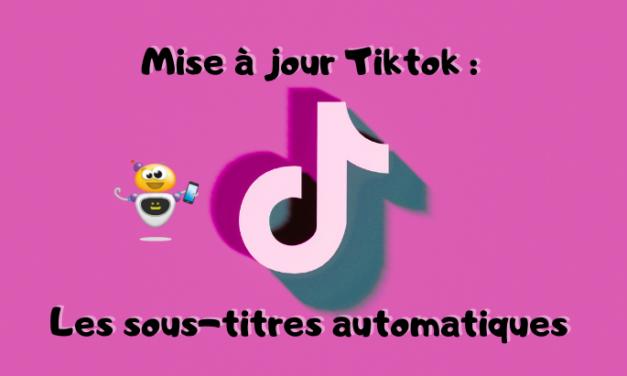 La grande nouveauté Tiktok : l'ajout des sous-titres automatiques