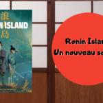 Un nouveau souffle : la fin de Ronin Island (T3)