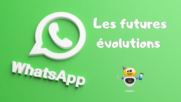 Les futures évolutions possibles pour l'application WhatsApp