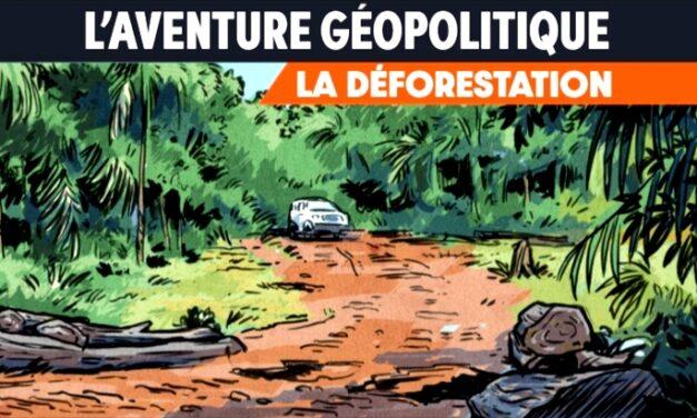Sortie BD : L'Aventure Géopolitique (T1) La Déforestation