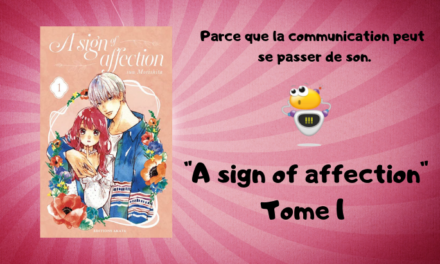 Coup de coeur ! A sign of affection, un manga haut en émotions (T1)