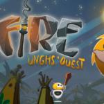 On a testé Fire : Ungh's Quest (spoiler, il est génial)