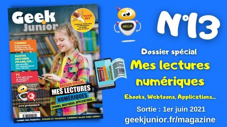 Geek Junior : le magazine de juin (n°13) disponible avec un dossier spécial sur la lecture numérique