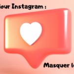 Mise à jour Instagram : masquer le nombre de likes sous une publication ?