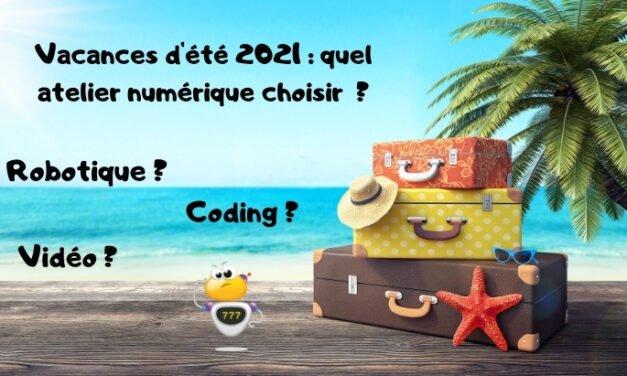 Vacances d'été 2021 : quel atelier numérique choisir (coding, robotique, vidéo…) ?