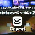Les app du mois, montage vidéo : Capcut (3/4) #3