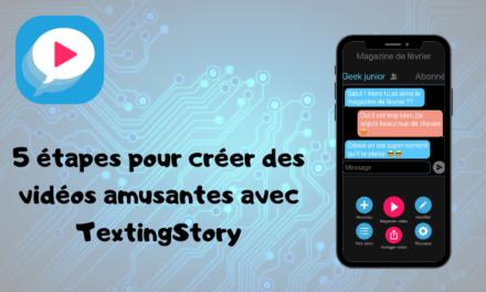5 étapes pour créer des vidéos amusantes avec TextingStory
