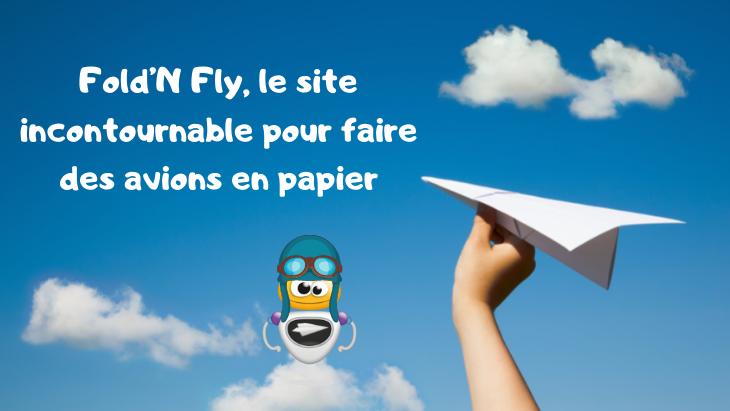 Fold'N Fly, le site incontournable pour faire des avions en papier