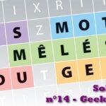 Les mots mêlés du geek #7 : solutions du magazine Geek Junior n°14