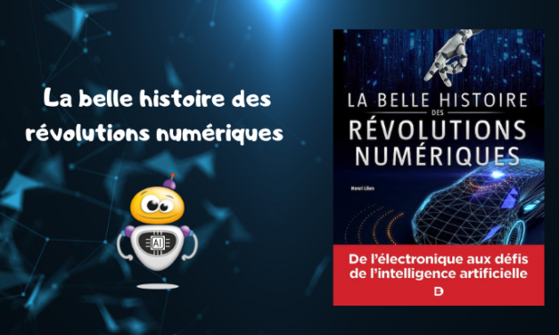 «La belle histoire des révolutions numériques», un très bel ouvrage !