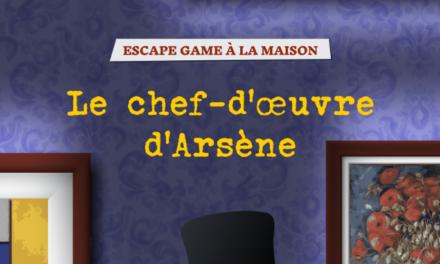 «Le chef-d'oeuvre d'Arsène», un escape game à faire à la maison !