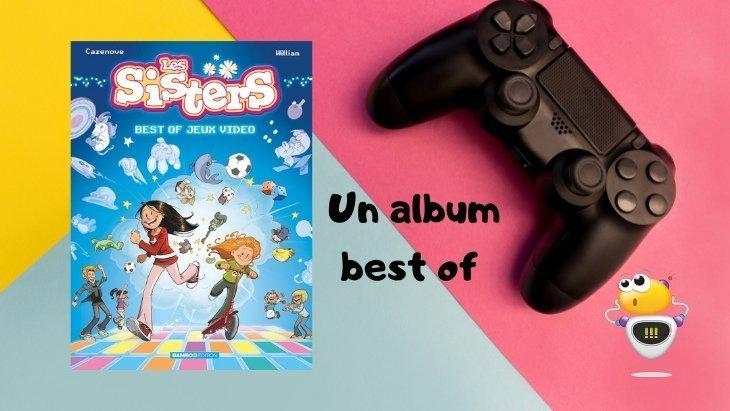 Les Sisters, un tome exclusif dédié à la sortie de leur jeu vidéo !