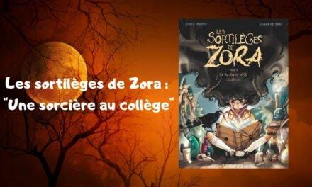 Les sortilèges de Zora : une BD pleine de magie