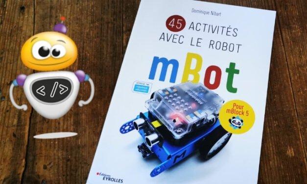 """""""45 activités avec le robot mBot"""" pour se lancer avec ton robot"""