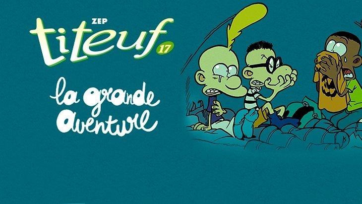 "Titeuf (T17) : ""La grande aventure"" dans une colo verte"