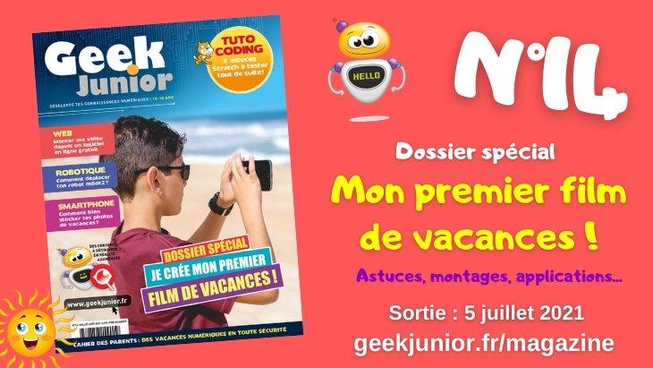 Le magazine Geek Junior de l'été (n°14) disponible avec un dossier spécial vidéos de vacances
