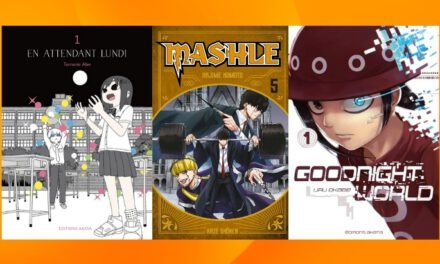 Les sorties mangas/animés : En attendant lundi, Goodnight World, Mashle… #29